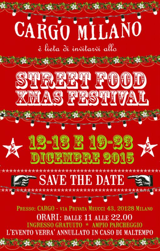 Lo street food è di nuovo in mostra da Cargo torna lo Street Food Xmas Festival_invito_MilanoPlatinum