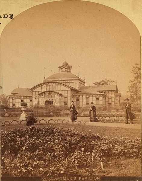 Expo 1876 Philadelphia, Woman's pavilion - By Centennial Photographic Co. (Wikimedia Commons) [Public domain], via Wikimedia Commons