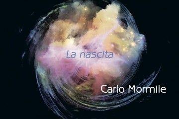 Carlo Mormile - La nascita