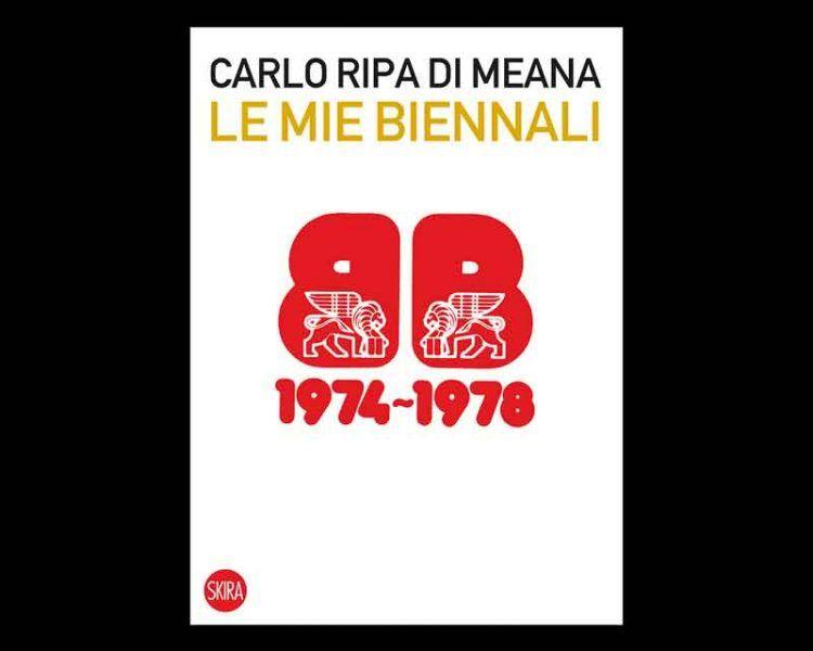 Carlo Ripa di Meana, Le mie Triennali 1974-1978 - Skira