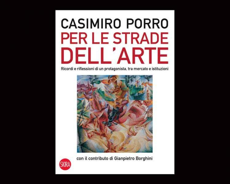 Casimiro Porro - Per le strade dell'arte - Skira
