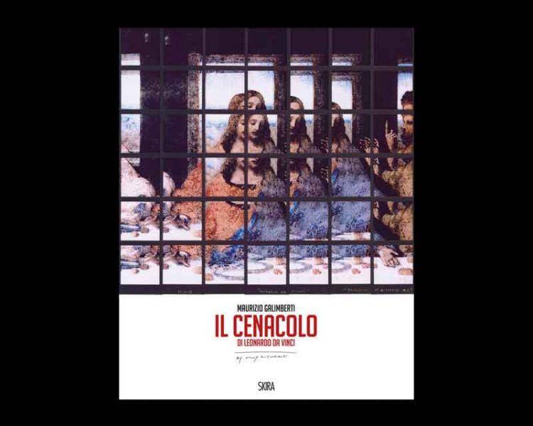 """""""Il Cenacolo di Leonardo da Vinci""""di Maurizio Galimberti - Skira Editore"""
