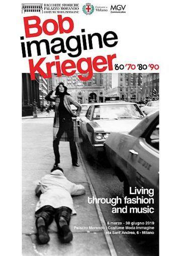 """Bob Krieger Imagine. Living trough fashion and music '60 '70 '80 '90"" - Palazzo Morando"