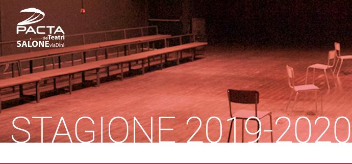 Stagione 2019-2020 di Pacta dei Teatri